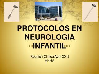 PROTOCOLOS EN NEUROLOGIA INFANTIL