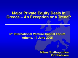 Major Private Equity Deals in  Greece – An Exception or a Trend?