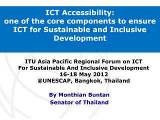 ICT Accessibility: one of the core components to ensure ICT for Sustainable and Inclusive Development