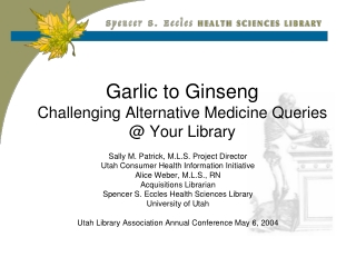 Garlic to Ginseng Challenging Alternative Medicine Queries  @ Your Library