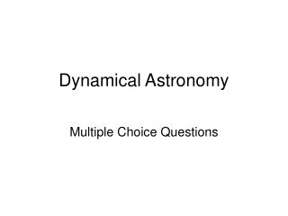 Dynamical Astronomy