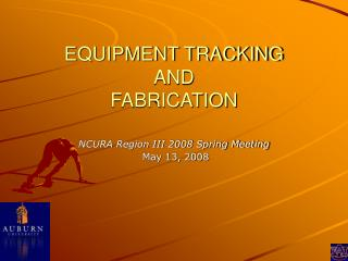 EQUIPMENT TRACKING AND  FABRICATION