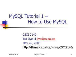 MySQL Tutorial 1 –               How to Use MySQL