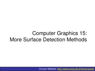 Computer Graphics 15: More Surface Detection Methods