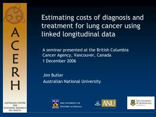 Estimating costs of diagnosis and treatment for lung cancer using linked longitudinal data