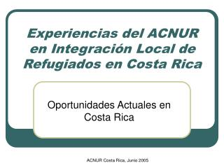 Experiencias del ACNUR en Integración Local de Refugiados en Costa Rica