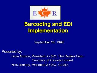 September 24, 1998  Presented by:   Dave Morton, President  CEO, The Quaker Oats                 Company of Canada Limit