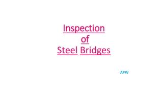 Inspection  of  Steel Bridges