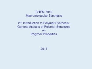 CHEM 7010 Macromolecular Synthesis