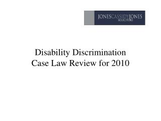 Disability Discrimination  Case Law Review for 2010