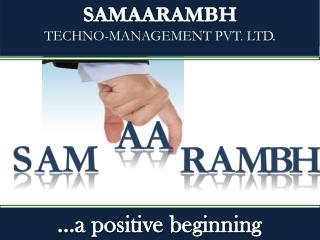 SAMAARAMBH TECHNO-MANAGEMENT PVT. LTD.
