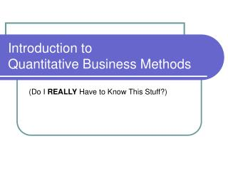 Introduction to  Quantitative Business Methods