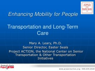 Enhancing Mobility for People Transportation and Long-Term Care