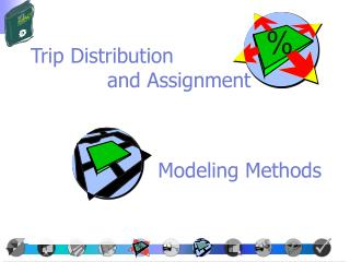 Trip Distribution             and Assignment