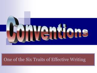 One of the Six Traits of Effective Writing
