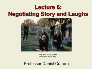 Lecture 6: Negotiating Story and Laughs