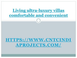 Living ultra-luxury villas comfortable and convenient