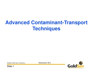 Advanced Contaminant-Transport Techniques