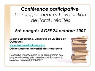 Conf rence participative  L enseignement et l  valuation  de l oral : r alit s  Pr  congr s AQPF 24 octobre 2007