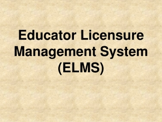 Educator Licensure Management System (ELMS)