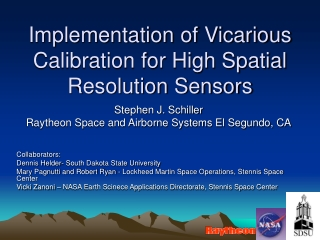 Implementation of Vicarious Calibration for High Spatial Resolution Sensors