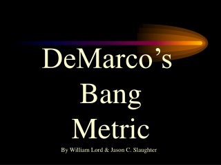 DeMarco's  Bang  Metric