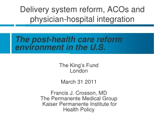 Delivery system reform, ACOs and physician-hospital integration