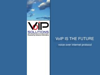 VoIP IS THE FUTURE