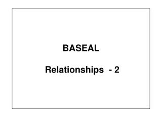 BASEAL  Relationships  - 2
