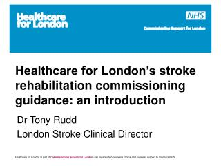 Healthcare for London's stroke rehabilitation commissioning guidance: an introduction