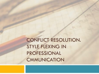 Conflict resolution. Style flexing in professional cmmunication