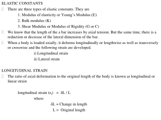 ELASTIC CONSTANTS There are three types of elastic constants. They are