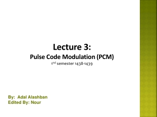 Lecture  3 : Pulse Code Modulation (PCM) 1 nd  semester 1438-1439