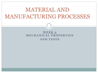 MATERIAL AND MANUFACTURING PROCESSES