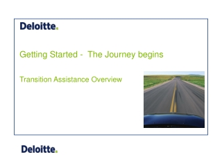 Getting Started -  The Journey begins Transition Assistance Overview