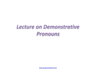 Lecture on Demonstrative Pronouns