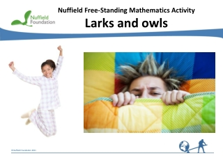 Nuffield Free-Standing Mathematics Activity Larks and owls