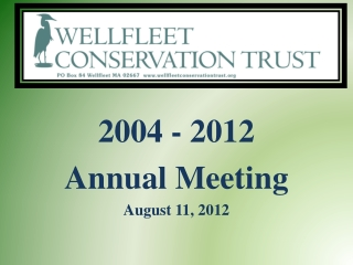 2004 - 2012 Annual Meeting August 11, 2012