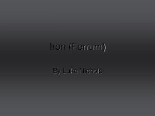 Iron (Ferrum)