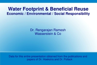 Water Footprint & Beneficial Reuse Economic / Environmental / Social Responsibility