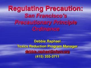 Regulating Precaution: San Francisco's Precautionary Principle Ordinance