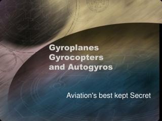 Gyroplanes Gyrocopters and Autogyros