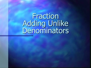 Fraction  Adding Unlike Denominators