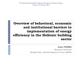 Anna FLESSA Research Associate Energy Policy and Development Centre (KEPA)