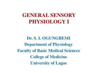 GENERAL SENSORY PHYSIOLOGY I