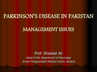 PARKINSON'S DISEASE IN PAKISTAN MANAGEMENT ISSUES