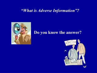 """""""What is Adverse Information""""?"""
