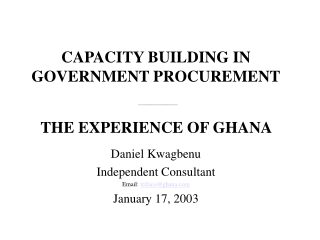 CAPACITY BUILDING IN GOVERNMENT PROCUREMENT ______________________ THE EXPERIENCE OF GHANA