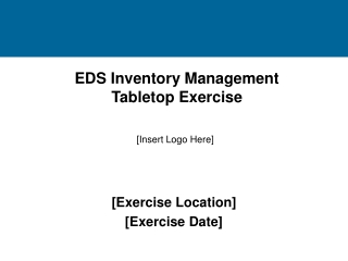 EDS Inventory Management Tabletop Exercise