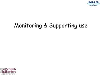 Monitoring & Supporting use
